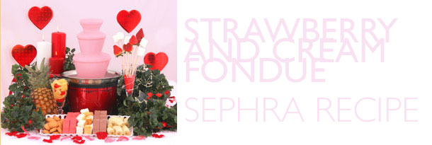Sephra Strawberry and Cream Fondue Recipe